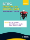Image for BTEC health and social care level 2 asssessment guide.: (Equality and diversity in health and social care) : Unit 7,