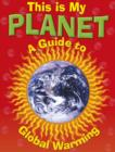 Image for This is my planet: a guide to global warming