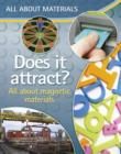 Image for Does it attract?: all about magnetic materials