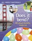 Image for Does it bend?: all about stretchy and bendy materials