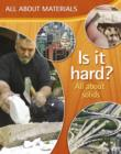 Image for Is it hard?: all about solids