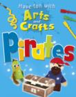 Image for Have fun with arts and crafts.: (Pirates)
