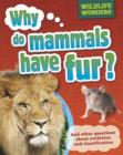 Image for Why do mammals have fur?: and other questions about evolution and classification : 1
