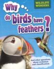 Image for Why do birds have feathers? And other questions about evolution and classification : 3