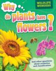 Image for Why do plants have flowers? and other questions about evolution and classification : 4