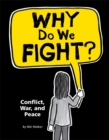 Image for Why do we fight?  : conflict, war and peace