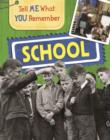 Image for Tell Me What You Remember: School
