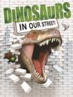 Image for Dinosaurs in our Street