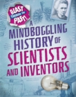 Image for A mindboggling history of scientists and inventors