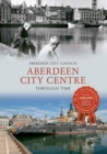 Image for Aberdeen city centre through time