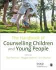 Image for The handbook of counselling children & young people