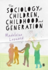 Image for The sociology of children, childhood and generation