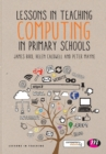 Image for Lessons in teaching computing in primary schools