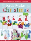 Image for Kids make Christmas  : over 40 kids' craft projects for Christmas
