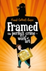 Image for Framed  : the perfect crime - it's a work of art