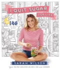 Image for I quit sugar for life  : your fad-free wholefood wellness code and cookbook