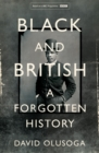 Image for Black and British  : a forgotten history