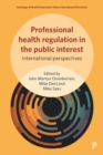 Image for Professional health regulation in the public interest: international perspectives