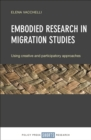 Image for Embodied research in migration studies: using creative and participatory approaches