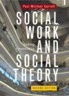 Image for Social Work and Social Theory 2e: Making Connections