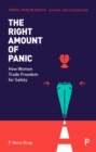 Image for The right amount of panic: how women trade freedom for safety