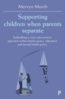 Image for Supporting children when parents separate: embedding a crisis intervention approach within family justice, education and mental health policy