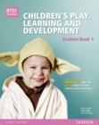 Image for BTEC Level 3 National Children's Play, Learning & Development Student Book 1 (Early Years Educator) : Revised for the Early Years Educator criteria