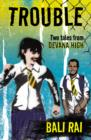 Image for Trouble: two tales from Devana High