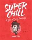 Image for Super chill  : a year of living anxiously