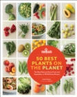 Image for 50 best plants on the planet: the most nutrient-dense fruits and vegetables, in 150 delicious recipes
