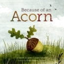 Image for Because of an acorn