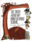 Image for Truth About My Unbelievable School . .