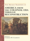 Image for The Human Tradition in America from the Colonial Era through Reconstruction