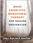 Image for Brief cognitive-behavioral therapy for suicide prevention