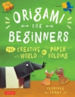 Image for Origami for beginners: the creative world of paper folding