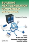 Image for Building next-generation converged networks  : theory and practice
