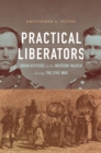 Image for Practical Liberators: Union Officers in the Western Theater during the Civil War