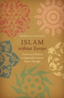 Image for Islam without Europe: Traditions of Reform in Eighteenth-Century Islamic Thought