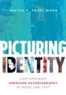 Image for Picturing Identity: Contemporary American Autobiography in Image and Text