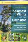 Image for Seacoast Plants of the Carolinas: A New Guide for Plant Identification and Use in the Coastal Landscape : UNC-SG-18-01