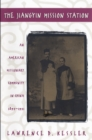 Image for The Jiangyin Mission Station: an American missionary community in China, 1895-1951 : v.61