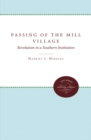 Image for Passing of the Mill Village: Revolution in a Southern Institution