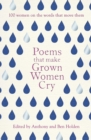 Image for Poems that make grown women cry  : 100 women on the words that move them