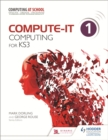 Image for Compute-IT: Student's Book 1 - Computing for KS3