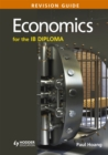 Image for Economics for the IB Diploma: Revision guide