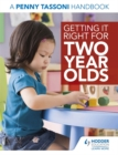 Image for Getting it right for two year olds  : a Penny Tassoni handbook