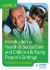 Image for Introduction to health & social care and children & young people's settings. : Level 1