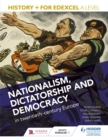 Image for History+ for Edexcel A level: Nationalism, dictatorship and democracy in twentieth-century Europe