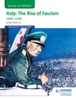 Image for Italy: the rise of fascism 1896-1964
