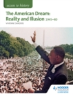 Image for The American dream: reality and illusion, 1945-1980